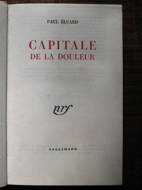libro capitale de la douleur 201 luard paul capitale de la douleur paris gallimard n r f 1946 cartonnage bonet livres