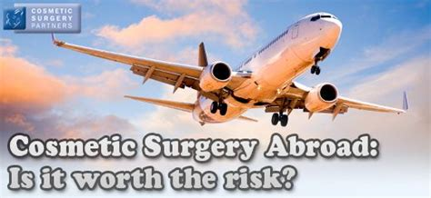 Plastic Surgery Is It Worth It by Cosmetic Surgery Partners Cosmetic Surgery Abroad Is