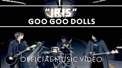 download mp3 free goo goo dolls iris goo goo dolls quot iris quot official music video youtube