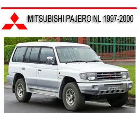service and repair manuals 1997 mitsubishi pajero auto manual mitsubishi pajero nl 1997 2000 repair service manual download man