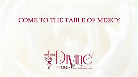 come to the table hymn come to the table of mercy hymns lyrics