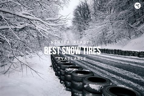 continental snow tires winter ready the 6 best snow tires hiconsumption