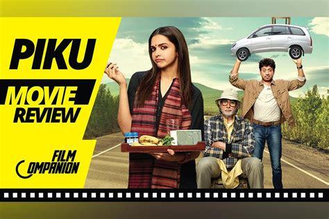 film india terbaru piku piku movie review film companion