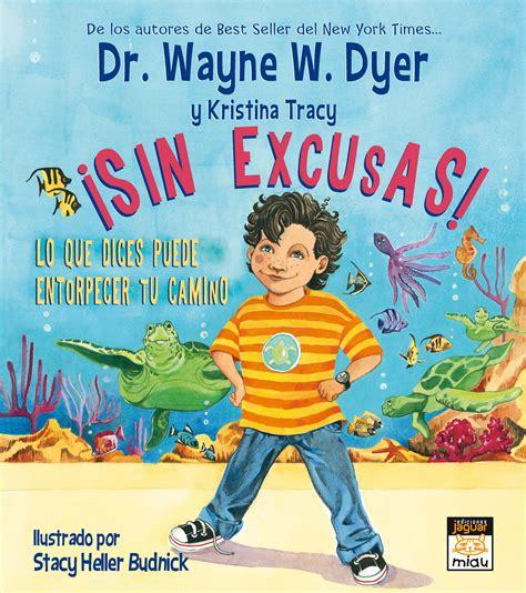 libro sin excusas no i sin excusas 183 9788415116127 wayne w dyer editorial jaguar s a bohindra libros esot 233 ricos