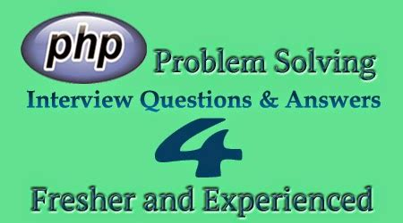 Questions For Mba Freshers With Answers by Php Problem Solving Questions And Answers For