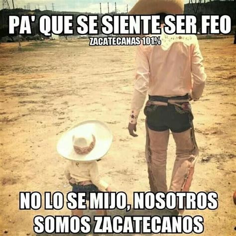 imagenes chistosas de zacatecas that s right mexican heritage pinterest