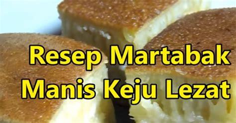 resep membuat martabak manis pisang keju lezat buku tutorial memasak cara membuat martabak manis keju lezat