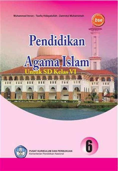 Pendidikan Agama Islam Untuk Sd Kelas 2 sagala aya ebook pendidikan agama islam untuk sd kelas vi