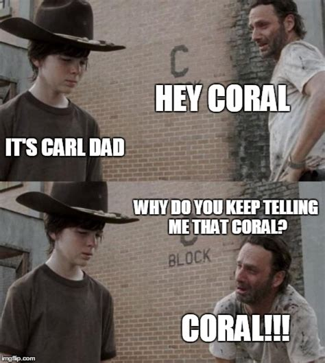 Rick And Carl Meme - hey coral meme www pixshark com images galleries with