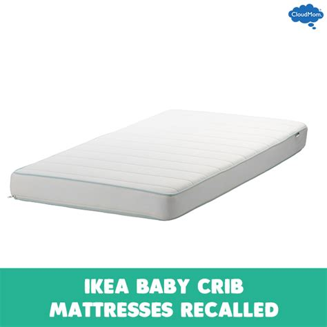 Ikea Baby Crib Mattresses Recalled Cloudmom Crib Mattress Recalls