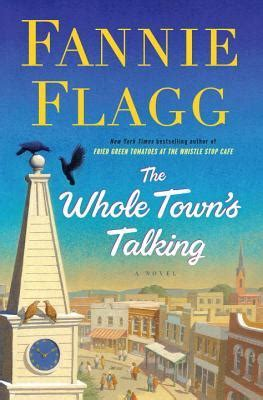 the whole town s talking a novel books the whole town s talking by fannie flagg reviews