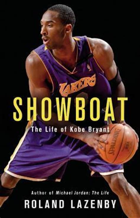 michael jordan biography book review showboat the life of kobe bryant by roland lazenby