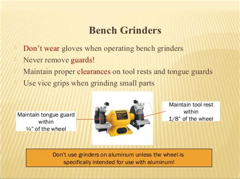 bench grinder safety safety in mechanical maintenance