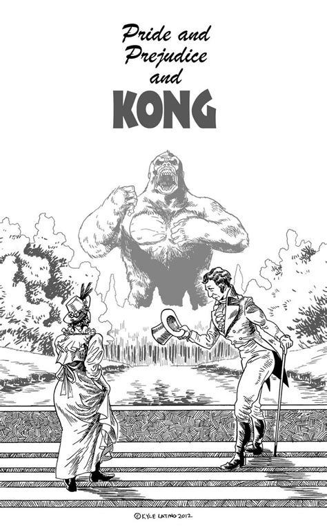 Pride and Prejudice and KONG by kylelatino on deviantART