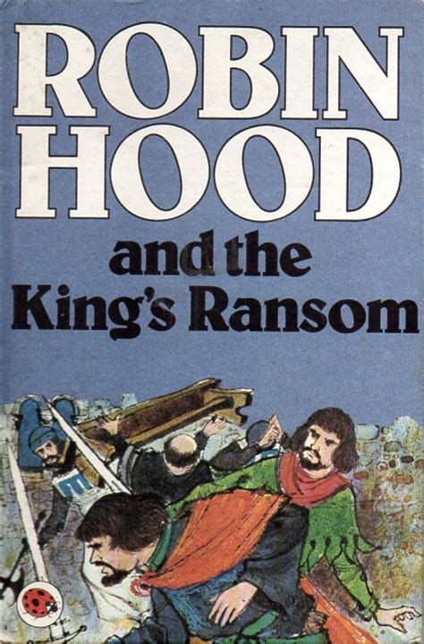 robin hood ladybird book classics series 740 first edition gloss hardback 1985 robin hood the kings ransom vintage ladybird book childrens classics series 740 matt hardback 1978