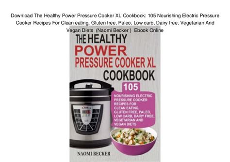the everyday low carb diet pressure cooker cookbook 120 easy delicious low carb recipes for your instant pot and power pressure cooker xl diet power pressure cooker cookbook books the healthy power pressure cooker xl cookbook