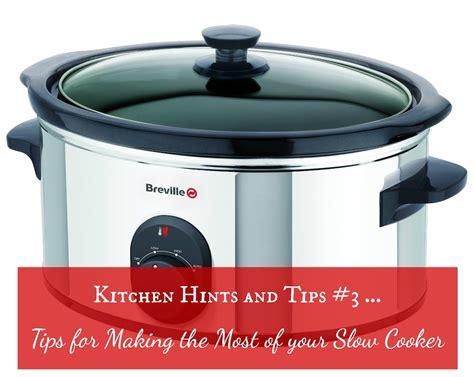8 Tips On Low Cooking by Kitchen Hints And Tips 3 Tips For The Most Of