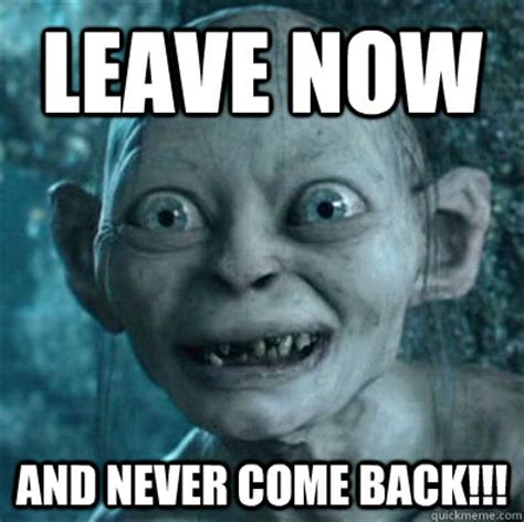 Leave Memes - give us all your fishes precious gollum 11 quickmeme