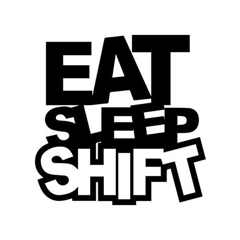 Eat Sleep eat sleep shift decal level 2 graphics
