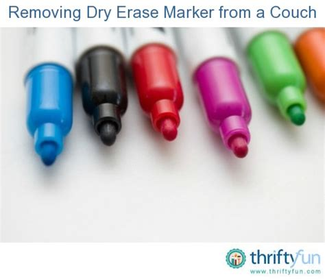 how to get dry erase marker out of couch removing dry erase marker from a couch thriftyfun