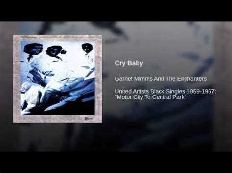 A Place Mimms Lyrics Cry Baby Cry Baby Garnet Mimms Babies Cry Baby And Watches