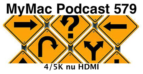 To 5k Podcast Free by Mymac Podcast 579 4 5k Nu Hdmi Mymac