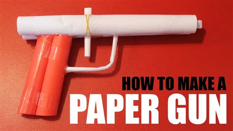 How To Make Paper Gun That Shoots - how to make a paper gun that shoots