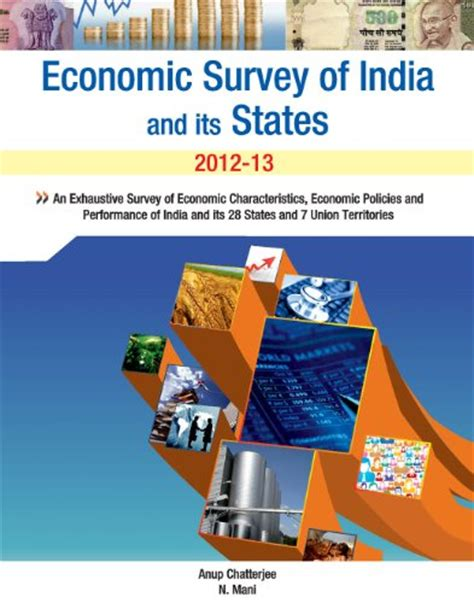 survey of economics economic survey of india its states 2012 13 by anup