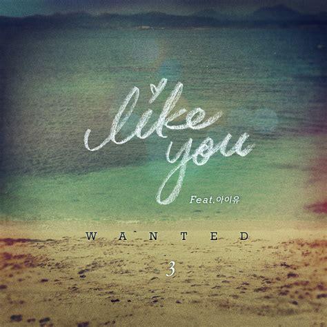 a like you single wanted like you ft iu
