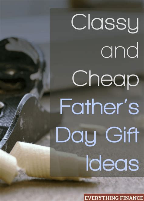 cheap day gifts and cheap father s day gift ideas