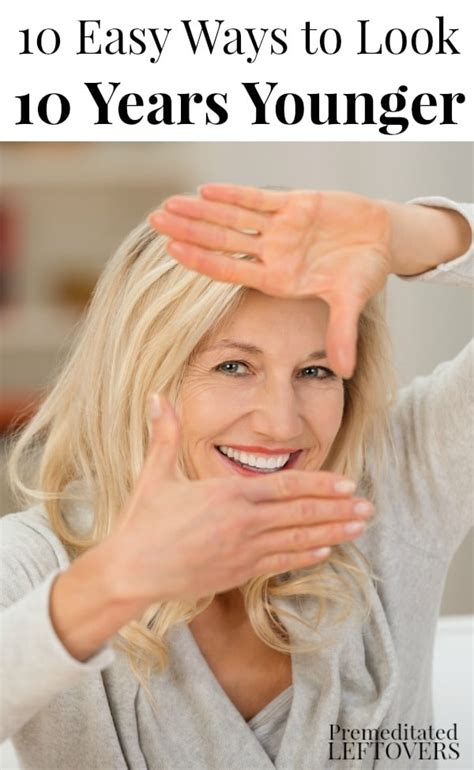 10 Tricks To Look Younger Instantly by 10 Easy Ways To Look 10 Years Younger Simple Steps