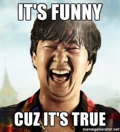 Hangover Meme Generator - it s funny cuz it s true mr chow from the hangover