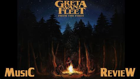 greta van fleet ultimate guitar from the fires review while the other bands i mentioned