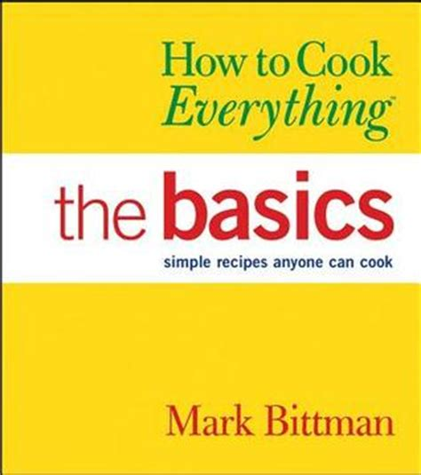 Pdf How Cook Everything Basics Food by How To Cook Everything The Basics Simple Recipes Anyone