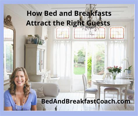 running a bed and breakfast running a bed and breakfast how bed and breakfasts attract