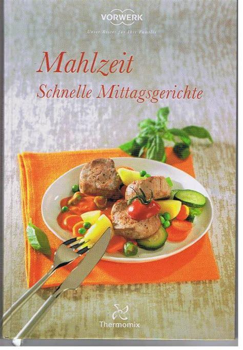 Thermomix Ja Oder Nein 5493 by Mahlzeit Schnelle Mittagsgerichte Thermomix Kochbuch Tm 31
