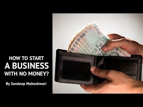 how to start a business with no money by sandeep maheshwari i
