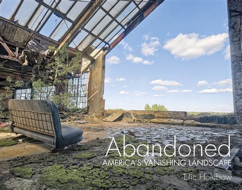 abandoned futures a journey 190821113x eric holubow urban exploration photographer