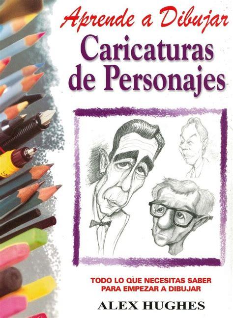 libro 25 aos de caricaturas m 225 s de 25 ideas incre 237 bles sobre aprender a dibujar caricaturas solo en caricaturas