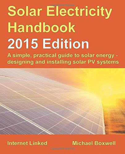 solar electricity handbook 2015 edition a simple