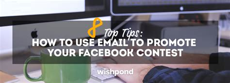 8 Tips On How To by 8 Top Tips How To Use Email To Promote Your Contest