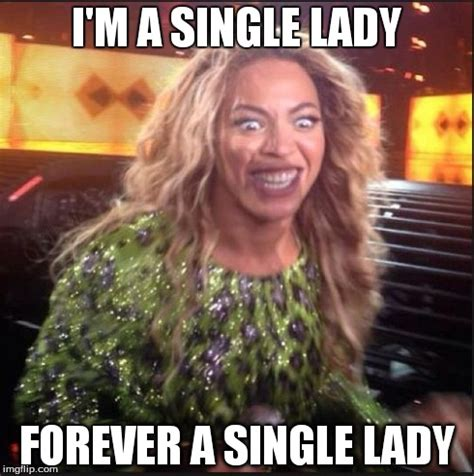 Memes Beyonce - beyonce forever single imgflip