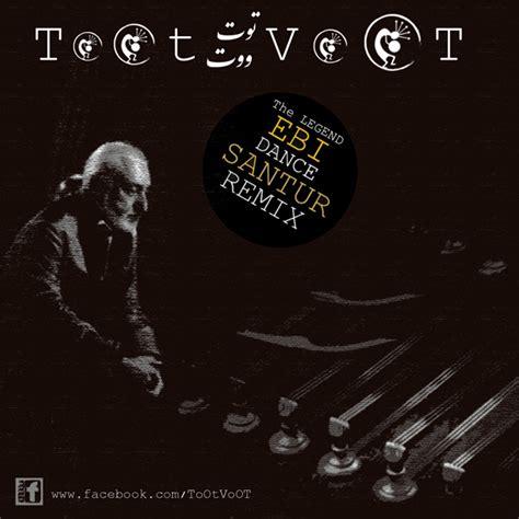 download mp3 from voot toot voot ebi dance santur remix mp3 radiojavan com