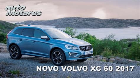 volvo vx 60 volvo lan 231 a o novo xc60 2017