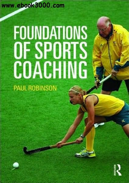Foundations Of Sports Coaching by Foundations Of Sports Coaching Free Ebooks
