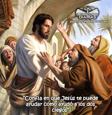 imagenes de jesus sanando un ciego jes 250 s sana a dos ciegos meditaciones diarias 2018