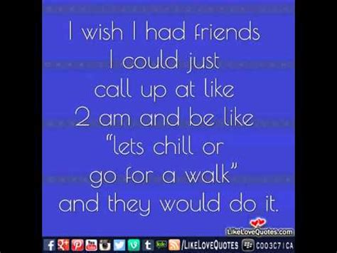 I Wish I Had Pictures by I Wish I Had Friends Quotes Quotesgram