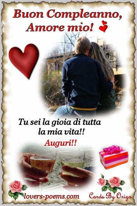 lettere di buon compleanno mio messaggi frasi poesie d buon compleanno mio