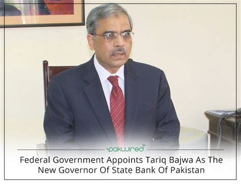 governor of bank of federal government appoints tariq bajwa as the new