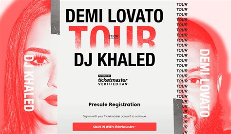 ticketmaster verified fan presale demi lovato dj khaled 2018 tour verifiedfan presale